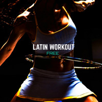 Free - Latin Workout