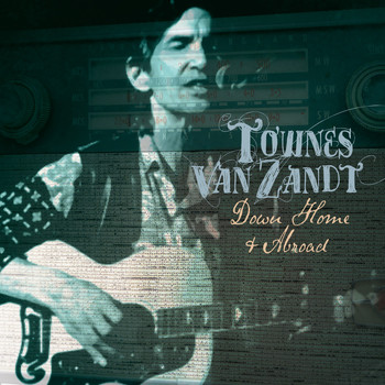 Townes Van Zandt - Down Home and Abroad