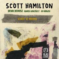 Scott Hamilton - Street of Dreams