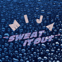 Mija - Sweat It Out
