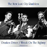 The New Lost City Ramblers - Drunken Driver / Wreck On The Highway (All Tracks Remastered)