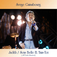 Serge Gainsbourg - Judith / Sois Belle Et Tais-Toi (All Tracks Remastered)