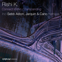 Rishi K. - Connect Within / Transcending