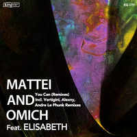 Mattei & Omich feat. Elisabeth - You Can (Remixes)