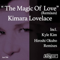 Kimara Lovelace - The Magic Of Love (Remixes)