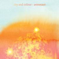 City And Colour - Astronaut