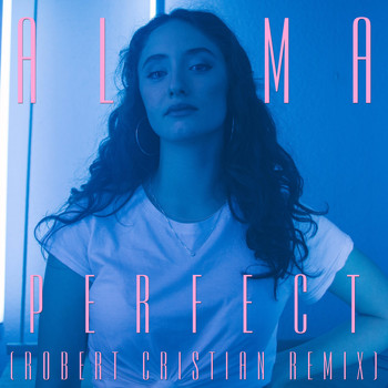 Alma - Perfect (Robert Cristian Remix)
