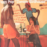 Iggy Pop - Zombie Birdhouse (Explicit)