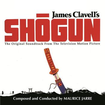 Maurice Jarre - Shōgun (Original Motion Picture Soundtrack)