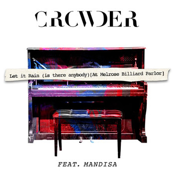 Crowder - Let It Rain (Is There Anybody) (At Melrose Billards Parlor)