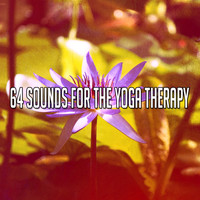 Yoga - 64 Sounds for the Yoga Therapy