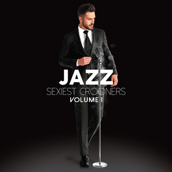 Various Artists - Jazz Sexiest Crooners, Vol. 1