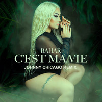 Bahar - C'est Ma Vie (Johnny Chicago Remix)