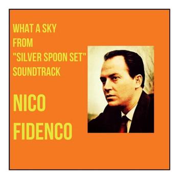"Nico Fidenco - What a Sky (From ""Silver Spoon Set"" Soundtrack)"