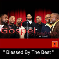 The Original Gospel Creators - Blessed by the Best