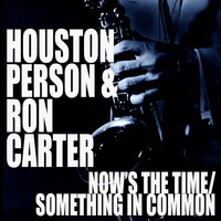 Houston Person - Now's The Time / Something In Common