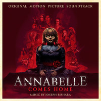 Joseph Bishara - Annabelle Comes Home (Original Motion Picture Soundtrack)