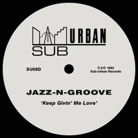 Jazz-N-Groove - Keep Givin' Me Love