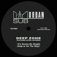 Deep Zone - It's Gonna Be Alright (Help Is On The Way) [feat. Ceybil Jefferies]