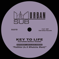 Key To Life - Faithful (Is It Whatcha Want) [feat. Monica Hughes] (Peppermint Jam/Elusive Remixes)