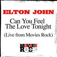 Elton John - Can You Feel The Love Tonight (Live From Movie Rocks)