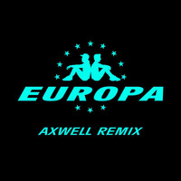 Jax Jones - All Day And Night (Jax Jones & Martin Solveig Present Europa / Axwell Remix)