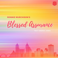 Ronnie Murchison - Blessed Assurance (feat. Andrea Jones)
