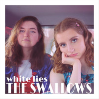 The Swallows - White Lies