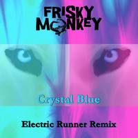 Frisky Monkey & Electric Runner - Crystal Blue (Electric Runner Remix)
