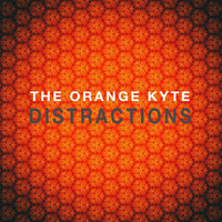 The Orange Kyte - Distractions