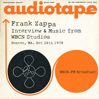 Frank Zappa - Interview & Music from WBCN Studios, Boston, MA. Oct 26th 1978 WBCN-FM Broadcast (Remastered)