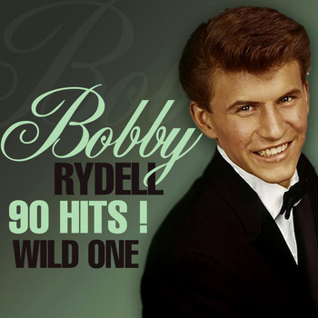 Bobby Rydell - 90 Hits! Wild One