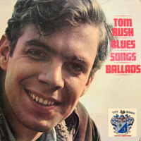 Tom Rush - Blues, Songs, Ballads