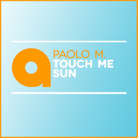 Paolo M. - Touch Me Sun