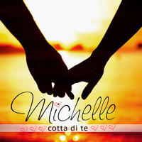 Michelle - Cotta di te