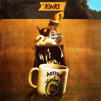 The Kinks - Arthur (Or the Decline and Fall of the British Empire)