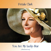 Petula Clark - You Are My Lucky Star (Remastered 2019)