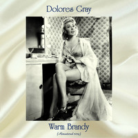 Dolores Gray - Warm Brandy (Remastered 2019)