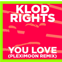 Klod Rights - You Love