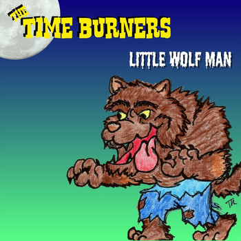 The Time Burners - Little Wolf Man