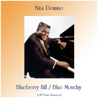 Fats Domino - Blueberry Hill / Blue Monday (All Tracks Remastered)