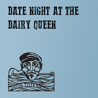 Jason Tyler Burton - Date Night at the Dairy Queen