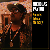 Nicholas Payton - Sounds Like a Memory (Explicit)