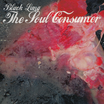 Black Lung - The Soul Counsumer
