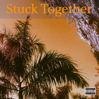 Chase - Stuck Together (Explicit)