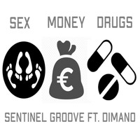 Sentinel Groove - Sex, Drugs and Money (feat. Dimano)
