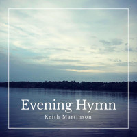 Keith Martinson - Evening Hymn