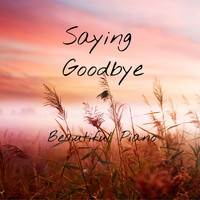 Beautiful Piano - Saying Goodbye