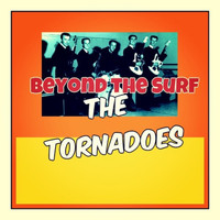 The Tornadoes - Beyond the Surf