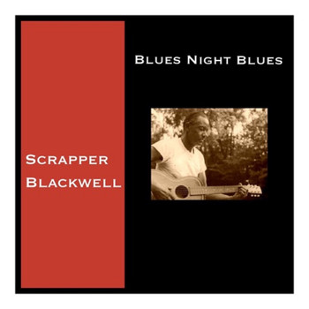 Scrapper Blackwell - Blues Night Blues